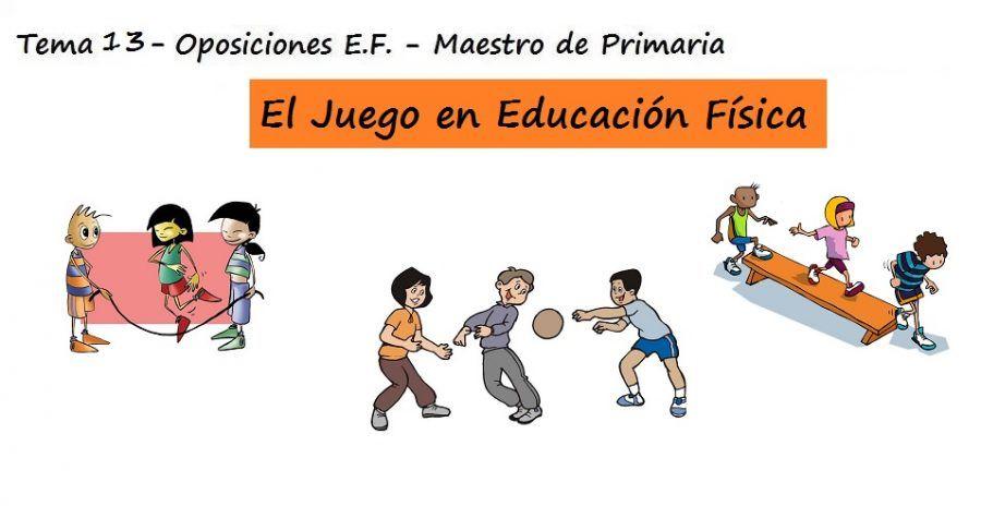 TEMA 13: El juego como actividad de enseñanza y de ...